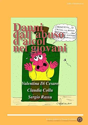 Danni dall'abuso d'alcol  nei giovani (Italian Edition)