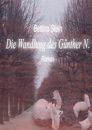 Die Wandlung des Günther N. (German Edition)