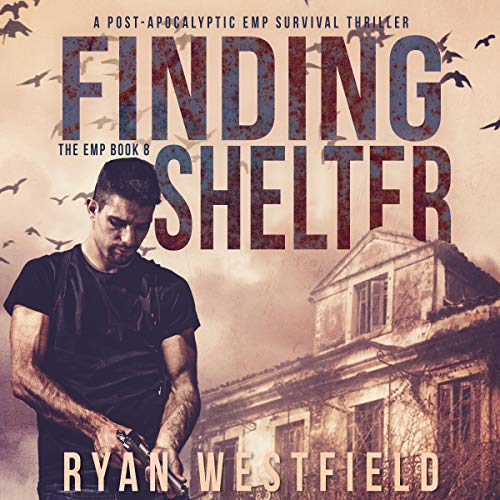 Couverture de Finding Shelter: A Post-Apocalyptic EMP Survival Thriller