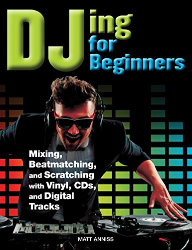DJing for Beginners: Mastering, Mixing, Sequencing, Beatmatching, and Equalising