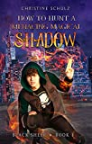 How to Hunt a Menacing Magical Shadow (Black Sheep Book 1) (Kindle Edition)