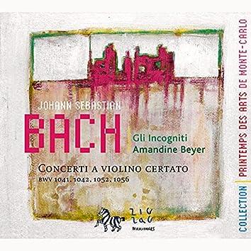 Bach: Concerti a Violino Certato (BWV 1041, 1042, 1052 & 1056)