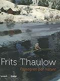 Fritz Thaulow - Paysagiste par nature