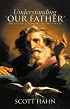 Understanding 'Our Father':  Biblical Reflections on the Lord's Prayer
