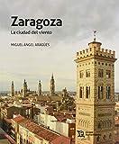 Zaragoza. La Ciudad Del Viento (Plural)