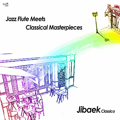Jazz Flute Meets Classical Masterpieces