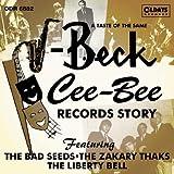 ア・テイスト・オブ・ザ・セイム J-ベック/シー・ビー・レコード・ストーリー
