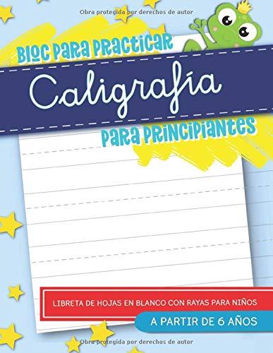 Bloc para practicar caligrafía para principiantes: Libreta de hojas en blanco con...