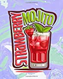 Strawberry Mojito: Pre-Formatted Cocktail Recipe Organizer for Aspiring & Experienced Mixologists &...