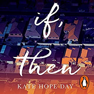 If, Then                   Written by:                                                                                                                                 Kate Hope Day                               Narrated by:                                                                                                                                 Rebecca Lowman                      Length: 8 hrs and 32 mins     Not rated yet     Overall 0.0