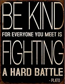 Inspiration Poster Tin Sign - Be Kind for Everyone You Meet is Fighting A Hard Battle, Plato (15 x 12 inches)