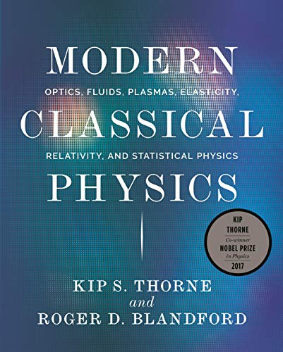 Modern Classical Physics: Optics, Fluids, Plasmas, Elasticity, Relativity, and Statistical Physics (English Edition)