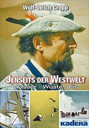 Jenseits der Westwelt: Wasser - Wüste - Eis