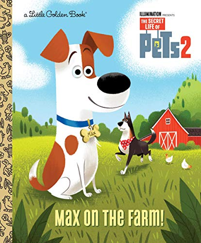 Max on the Farm! (The Secret Life of Pets 2) (Little Golden Book)