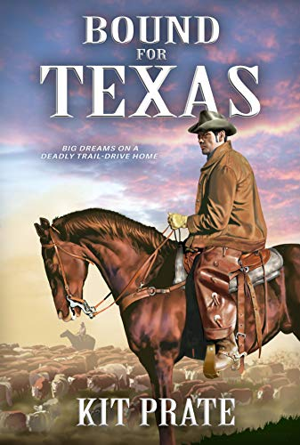 Bound For Texas by [Kit Prate]