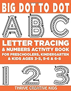 Big Dot to Dot ABC Letter Tracing & Numbers Activity Book For Preschoolers, Kindergarten & Kids Ages 3-5, 5-6 & 6-8