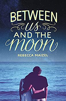 Between Us and the Moon 0062327615 Book Cover
