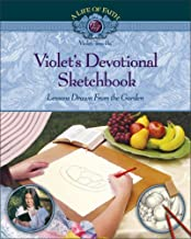Violet's Devotional Sketchbook: Lessons Drawn from the Garden (Life of Faith/ Violet Travilla Series)