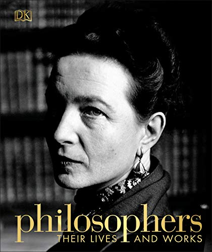 Compare Textbook Prices for Philosophers: Their Lives and Works Illustrated Edition ISBN 9781465482037 by DK