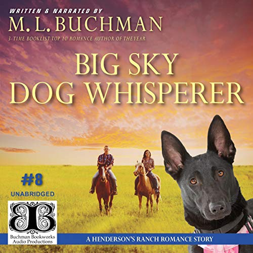 Big Sky Dog Whisperer: A Henderson's Ranch Big Sky Romance Story Audiobook By M. L. Buchman cover art