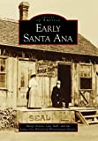 Early Santa Ana (Images of America)