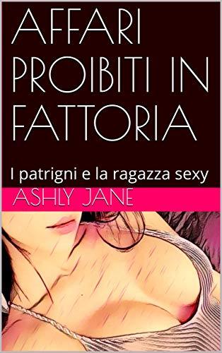 AFFARI PROIBITI IN FATTORIA: I patrigni e la ragazza sexy (Italian Edition)