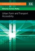 Urban Form and Transport Accessibility (Classics in Transport and Environmental Valuation)