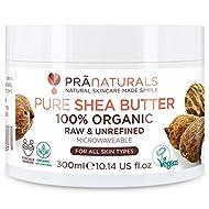 PraNaturals 100% Organic Shea Butter 300ml, Raw Unrefined Extra Virgin A Grade African Pure Ivory Al...