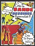 Crée ta Bande Dessinée Personnalisée | Cree ta propre BD: Carnet de Création de Bande Dessinée | Livre pour la création de BD et Manga | Cahier pour ... enfant | idée cadeau pour Adultes enfant ados