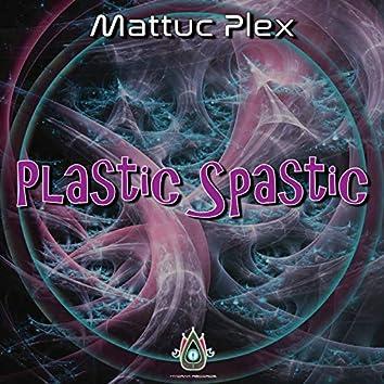 Plastic Spastic