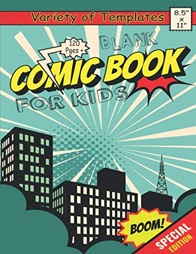 Blank Comic Book for Creative Kids: create your own comics with variety of templates, comic book boxes, comic panel book, 120 pages of fun