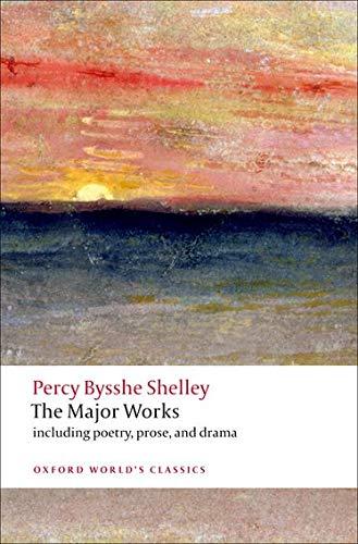 Shelley, P: Major Works (Oxford World's Classics)