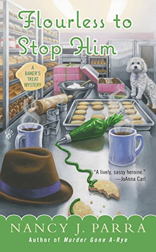 Flourless to Stop Him (A Baker's Treat Mystery Book 3)