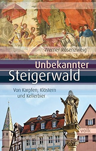 Unbekannter Steigerwald: Von Karpfen, Klöstern und Kellerbier