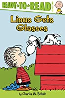 Linus Gets Glasses: Ready-to-Read Level 2 (Peanuts)