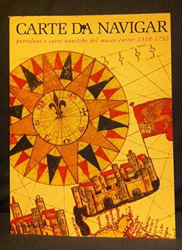 Carte da navigar. Portolani e carte nautiche del museo Correr (1318-1732)