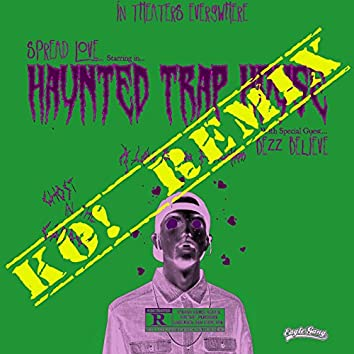 Haunted Trap House (Ko! Remix) [feat. Bezz Believe]