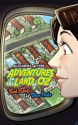 Adventures in the Land of Oz: Red Roofs and Blue Pools (English Edition)