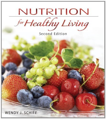 Nutrition for Healthy Living by Wendy Schiff (2010-03-11) -  McGraw-Hill Science/Engineering/Math