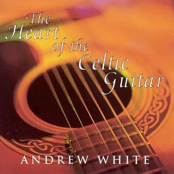 White, Andrew: the Heart of the Celtic Guitar