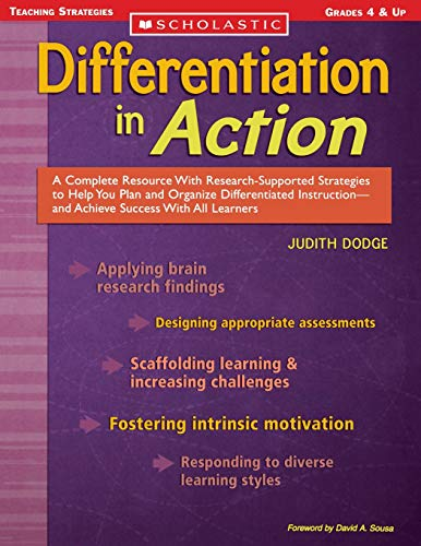 Differentiation in Action: A Complete Resource with Research-Supported Strategies to Help You Plan and Organize Differentiated Instruction and Ac: A ... All Learners (Scholastic Teaching Strategies)