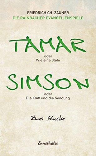 Tamar oder Wie eine Stele / Simson oder Die Kraft und die Sendung: Zwei Stücke (Edition neunzig)