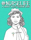 Nurse Life: A Snarky Adult Coloring Book nurse shoes Oct, 2020