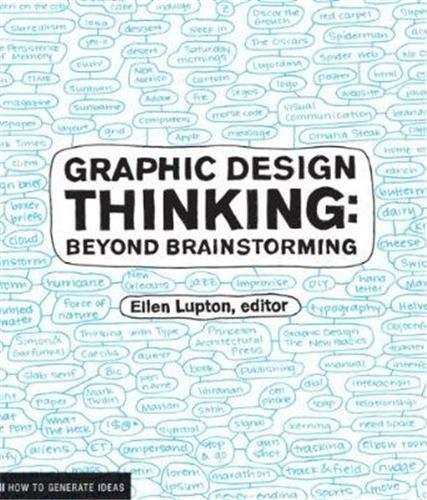 Graphic Design Thinking: Beyond Brainstorming (Renowned Designer Ellen Lupton Provides New...