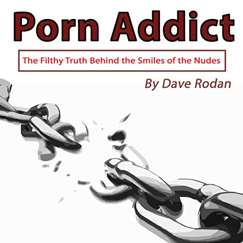 Porn Addict: The Filthy Truth Behind the Smiles of the Nudes                   By:                                                                                                                                 Dave Rodan                               Narrated by:                                                                                                                                 Tony Acland                      Length: 1 hr and 7 mins     28 ratings     Overall 4.5