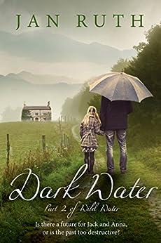 Dark Water (The Wild Water Series: 2) by [Jan Ruth]