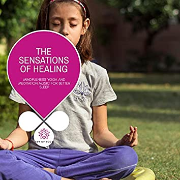 The Sensations Of Healing - Mindfulness Yoga And Meditation Music For Better Sleep