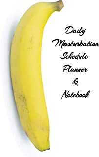 Daily Masturbation Schedule Planner & Notebook: The Perfect Gift Idea Adult Prank Gag Gifts,Novelty Joke Book Gift,Best Stocking Stuffer Ideas 110 pages,5.5x8.5,College Ruled,White Paper,Glossy Cover