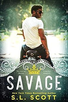 Savage (The Kingwood Series Book 1) by [S.L. Scott]