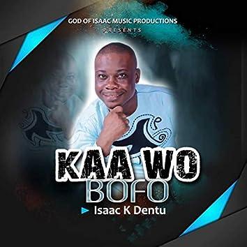 Kaa Wo Bofo